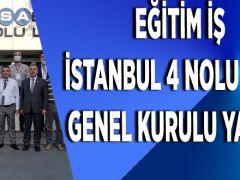 EĞİTİM İŞ İSTANBUL 4 NOLU ŞUBE GENEL KURULU YAPILDI